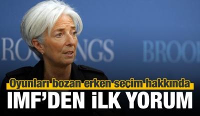 IMF'den erken seçim yorumu