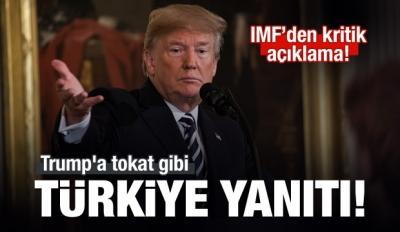IMF'den Trump'a tokat gibi Türkiye yanıtı!