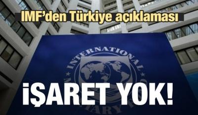 IMF'den Türkiye açıklaması! 'İşaret yok'
