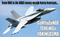 İran İHA'sından ABD Savaş Uçağına Taciz!