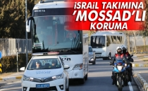 İsrail Takımına 'Mossad'lı Koruma