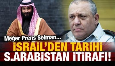 İsrail'den tarihi itiraf! Meğer Selman...