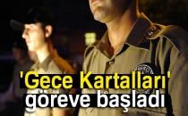 İstanbul'da Gece Kartalları Göreve Başladı