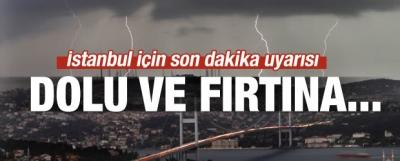 İstanbullular dikkat: Meteoroloji uyardı!
