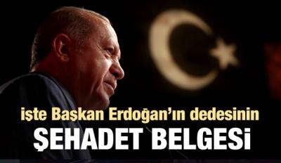 İşte Başkan Erdoğan'ın dedesinin şehadet belgesi