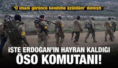 İşte Erdoğan'ın bahsettiği ÖSO komutanı