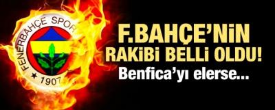 İşte Fenerbahçe'nin rakibi! Benfica'yı elerse...