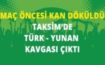 İstiklal Caddesi'nde Fenerbahçelilerle Yunan Taraftarlar Kavga Etti