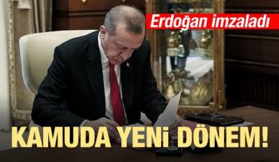 Kamuda yeni dönem! Erdoğan imzaladı