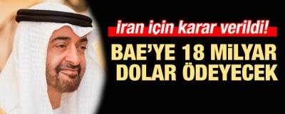 Karar verildi!İran BAE'ye 18 milyar dolar ödeyecek