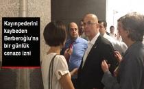Kayınpederini Kaybeden Enis Berberoğlu'na Cenaze İzni