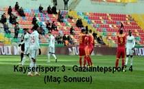Kayserispor: 3 - Gaziantepspor: 4 (Maç Sonucu)