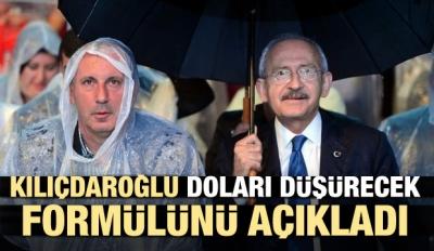 Kılıçdaroğlu doları düşürecek formülünü açıkladı