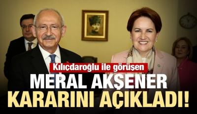 Kılıçdaroğlu ile görüşen Akşener kararını açıkladı