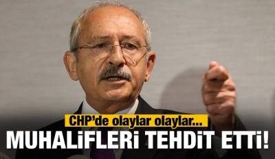 Kılıçdaroğlu muhalifleri tehdit etti