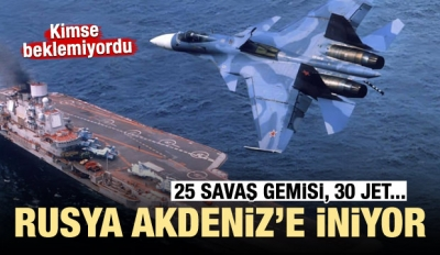 Kimse beklemiyordu! Ruslar Akdeniz'e iniyor