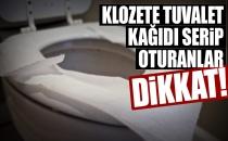 Klozete Tuvalet Kağıdı Serenler Dikkat!