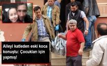 Konya'da Katliam Yapan Eski Koca: Çocuklarımı Göremediğim İçin Yaptım