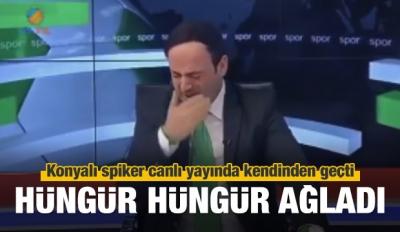 Konyalı spiker Mustafa Durmuş hüngür hüngür ağladı