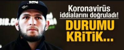 Koronavirüs, Khabib'i de Vurdu! Durumu Kritik...