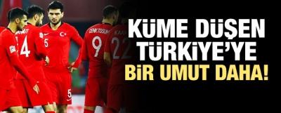 Küme düşen Türkiye'ye bir umut daha!