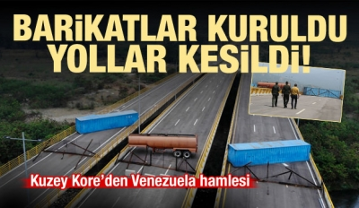Kuzey Kore'dan Venezuela hamlesi! Yollar kesildi, barikatlar kuruldu