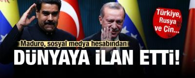 Maduro'dan Türkiye, Rusya ve Çin'e özel teşekkür!