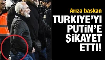 Maganda başkan Türkiye'yi Putin'e şikayet etti!