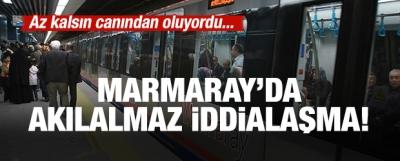 Marmaray'da akılalmaz iddialaşma! Az kalsın canından oluyordu