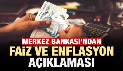 Merkez Bankası'ndan faiz ve enflasyon açıklaması