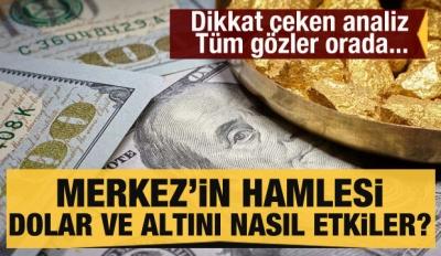 Merkez Bankası'nın hamlesi dolar ve altını nasıl etkileyecek? Dikkat çeken analiz
