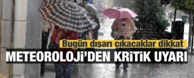 Meteoroloji'den uyarı: İstanbul'u da etkileyecek