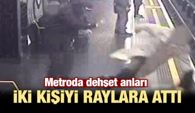 Metroda dehşet anları: İki kişiyi raylara attı