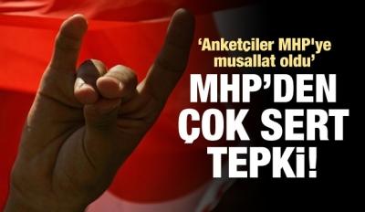 MHP'den çok sert anket tepkisi!