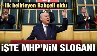 MHP'nin ittifak sloganı belli oldu