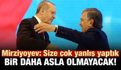 Mirziyoyev: Size Çok Yanlışlar Yaptık!
