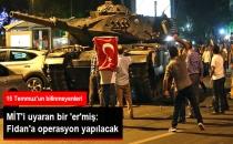 MİT'i Uyaran Bir 'Er'miş: Hakan Fidan'a Operasyon Yapılacak!