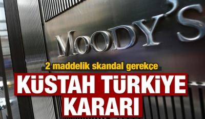 Moody's'den skandal Türkiye kararı!