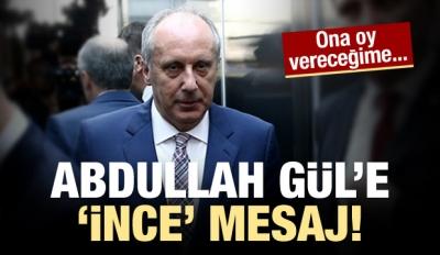 Muharrem İnce'den Abdullah Gül resti!
