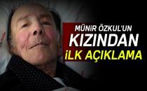 Münir Özkul'un Kızı Güner Özkul'dan İlk Açıklama!