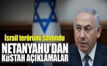 Netanyahu'dan Küstah Açıklamalar...