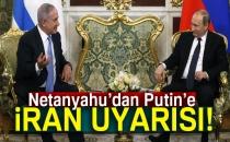 Netanyahu'dan Putin'e İran Uyarısı!