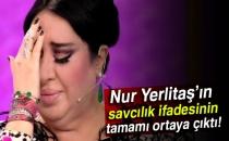 Nur Yerlitaş'ın Savcılık İfadesinin Tamamı Ortaya Çıktı