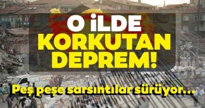 O ilde korkutan deprem! Peş peşe sarsıntılar sürüyor... Kandilli Rasathanesi ve AFAD son depremler listesi...