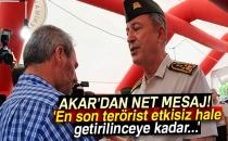 Orgeneral Akar'dan Net Mesaj: 'En Son Terörist Etkisiz Hale Getirilinceye Kadar...'