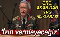 Orgeneral Akar'dan YPG açıklaması