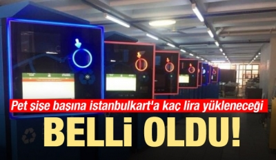 Pet şişe başına İstanbulkart'a kaç lira yükleneceği belli oldu