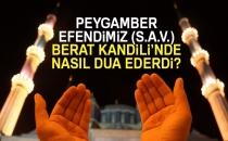 Peygamber Efendimiz (S.A.V.) Berat Kandili'nde Nasıl Dua Ederdi?