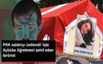 PKK, Aybüke Öğretmenin Şehit Olduğu Saldırıyı Üstlenerek Katilin Kimliğini Açıkladı