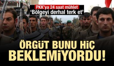 PKK'ya 24 saat süre verildi! Bölgeyi terk edin